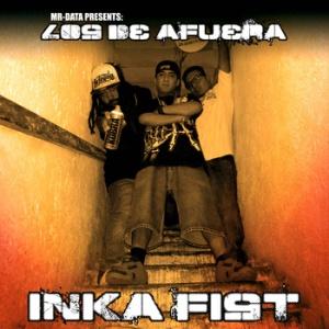 losdeafuera inka fist